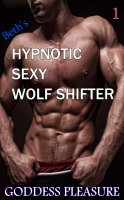 Beth's Hypnotic Sexy Wolf Shifter - Part 1