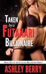 Ashley Berry - Futa Billionaire #1 - Taken By A Futa Billionaire