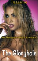 Mrs Makepeace Hotwife Adventures #2 -The Gloryhole