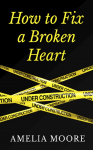 Amelia Moore - Erotic Love Stories #2 - How To Fix Broken Heart