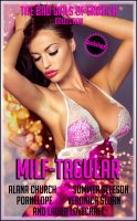 MILF-TACULAR - Five Sizzling-Hot Erotic Tales