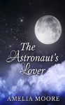 Amelia Moore - Erotic Love Stories #3 - The Astronaut's Lover