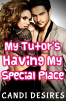 Candi Desires - My Tutor's Having My Special Place