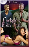 The One Less Traveled #4 - Cuckold's Risky Trail
