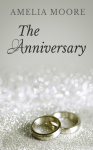 Amelia Moore - Erotic Love Stories #4 - The Anniversary