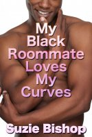 My Black Roommate Loves My Curves