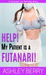 Help! My Patient Is A Futanari!