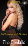 Mrs Makepeace Hotwife Adventures #3 -The Cuckold
