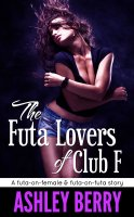 Ashley Berry - The Futa Lovers of Club F